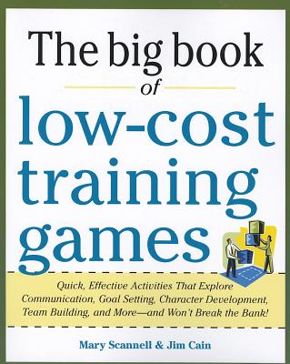 Big Book of Low-Cost Training Games By Scannell, Mary/ Cain, Jim
