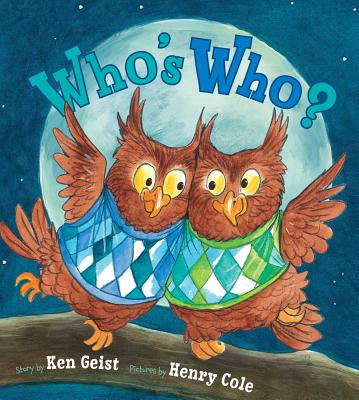 Who's Who? By Geist, Ken/ Cole, Henry (ILT)